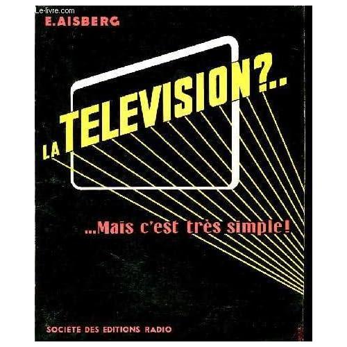 La télévision ? ... mais c'est très simple !