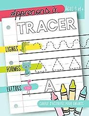 Apprenons à tracer : Lignes Formes Lettres : Cahier d'activités pour enfants : Âges 3 et +: Un cahier de graphisme pour jeun
