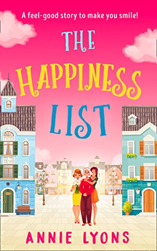 The Happiness List: A wonderfully feel-good story to make you smile this summer! (English Edition) Baker-olive