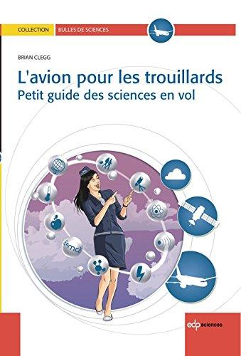 L'avion pour les trouillards  - Petit guide des sciences en vol (Bulles de sciences) par Clegg Brian