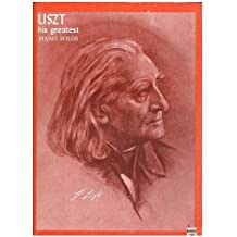Franz Liszt : his greatest piano solos ... compiled by Alexander Shealy