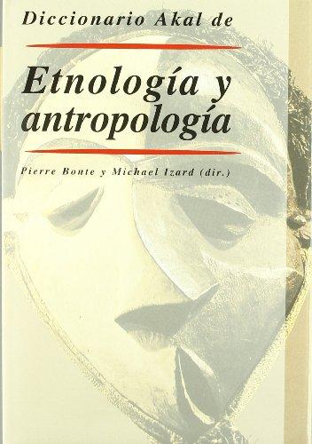 Diccionario Akal de Etnología y Antropología (Diccionarios) por Pierre Bonte