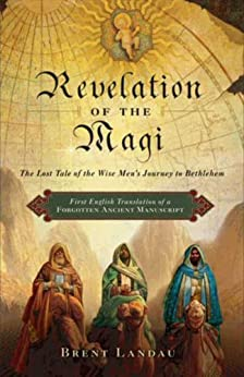 Revelation of the Magi: The Lost Tale of the Wise Men's Journey to Bethlehem par [Landau, Brent]