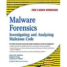Malware Forensics: Investigating and Analyzing Malicious Code