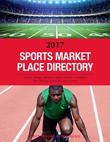 Sports Market Place Directory, 2017: Print Purchase Includes 1 Year Free Online Access