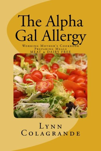 the-alpha-gal-allergy-working-mothers-cookbook-preparing-meals-meat-dairy-free