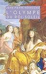 L'Olympe du Roi-Soleil: Mythologie et idéologie royale au Grand Siècle par Néraudau