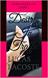 Desires In Traffic: Park where it's dark.. (The Lucchese Files) (English Edition)