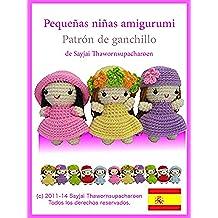 Pequeñas niñas amigurumi: Patrón de ganchillo (Lindos y Pequeños Amigurumis nº 2)