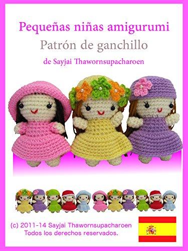 Pequeñas niñas amigurumi: Patrón de ganchillo (Lindos y Pequeños Amigurumis nº 2) por Sayjai Thawornsupacharoen