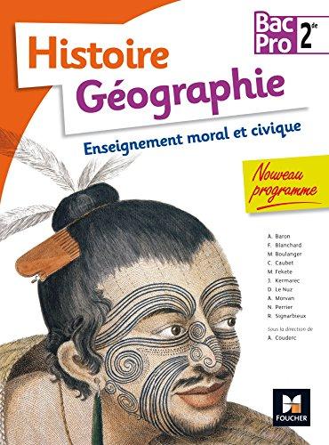 Histoire-Géographie-EMC - 2de BAC PRO par Annie Couderc