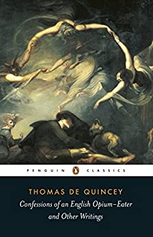 Confessions of an English Opium Eater (Penguin Classics) (English Edition) von [De Quincey, Thomas]