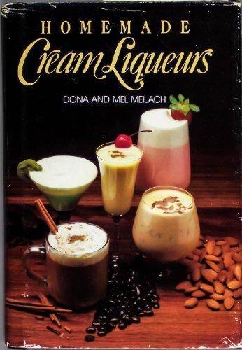 Homemade cream liqueurs by Dona Z Meilach (1986-08-02) par Dona Z Meilach