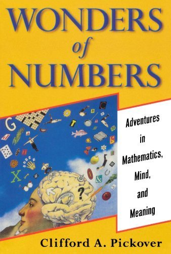 Wonders of Numbers: Adventures in Mathematics, Mind, and Meaning by Clifford A. Pickover (2002-06-15)