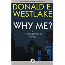 Why Me?: The Dortmunder Novels: Volume 5