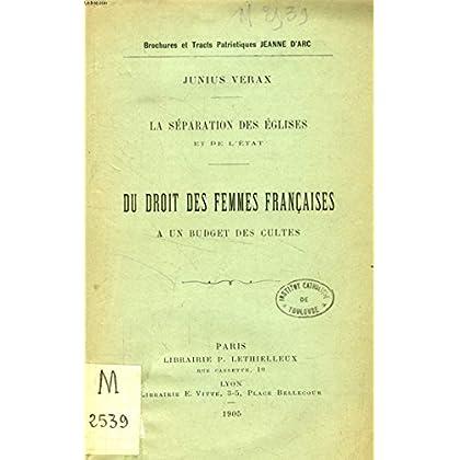 DU DROIT DES FEMMES FRANCAISES A UN BUDGET DES CULTES (LA SEPARATION DES EGLISES ET DE L'ETAT)