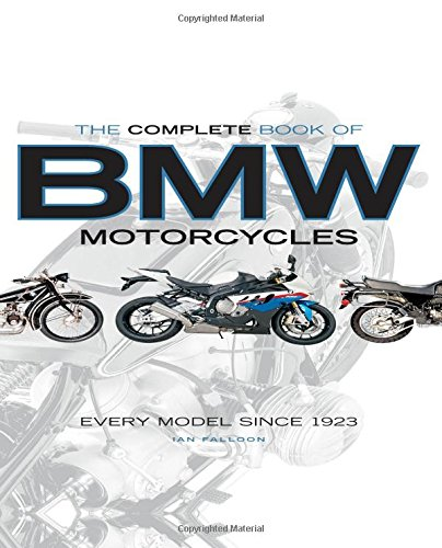 The Complete Book of BMW Motorcycles: Every Model Since 1923 por Ian Falloon