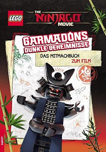 The LEGO NINJAGO MOVIE Garmadons dunkle Geheimnisse: Das Mitmachbuch zum Film