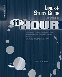 Eleventh Hour Linux+: Exam XK0-003 Study Guide von [Speake, Graham, Barber, Brian, Happel, Chris, Lillard, Terrence V.]