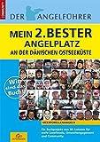 """Angelführer """"Mein 2.Bester Angelplatz an der dänischen Ostseeküste"""": Meerforellenangeln. 50 Autoren stellen ihren 2.Besten Angelplatz an der dänischen Ostseeküste vor -"""