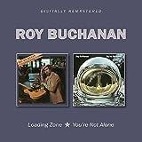 Roy Buchanan: Loading Zone/You'Re Not Alone (Audio CD)
