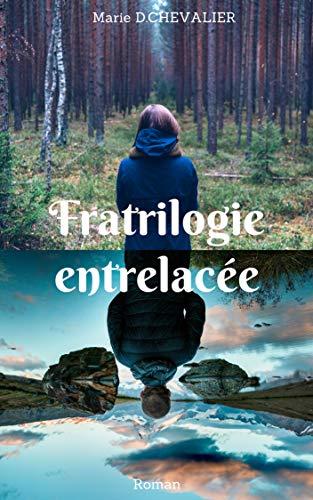 Fratrilogie Entrelacée por Marie D Chevalier Gratis