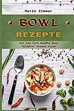 Bowl Rezepte : Mit Low Carb Buddha Bowl Rezepten gesund essen