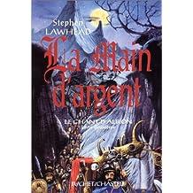 Le chant d'Albion, livre deuxième : La main d'argent