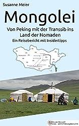 Mongolei - Von Peking mit der Transsib ins Land der Nomaden: Ein Reisebericht mit Insidertipps