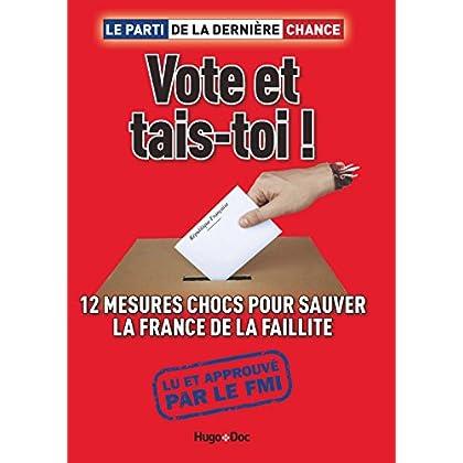 Vote et tais-toi !: Ensemble, le pire devient possible