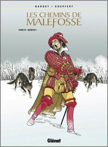 Les Chemins de Malefosse, tome 1 : Le Diable noir de Bardet - Dermaut ( 15 mai 1983 )