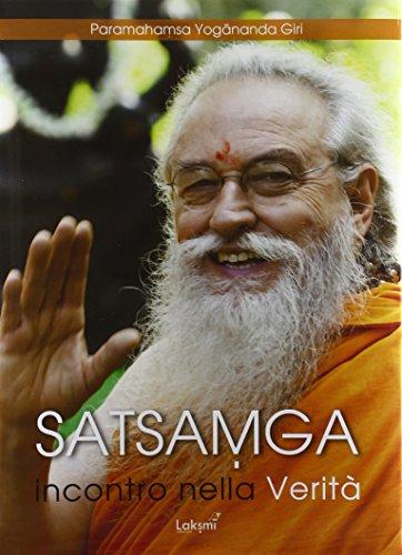 Satsamga. Incontro nella verità. Insieme nella verità (Santi e Yogin) por Giri Paramhansa Yogananda