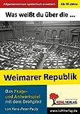 Was weißt du über ... die Weimarer Republik?: Das Frage- und Antwortspiel mit dem Drehpfeil