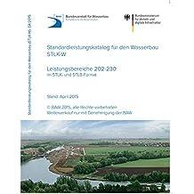 Standardleistungskatalog für den Wasserbau (STLK-W); Leistungsbereiche 202-230 im STLK- u. STLB-Format: Ausgabe April 2015