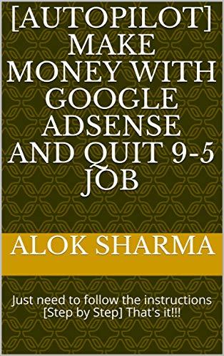 [Autopilot] Make money with Google AdSense and quit 9-5 job: Just
