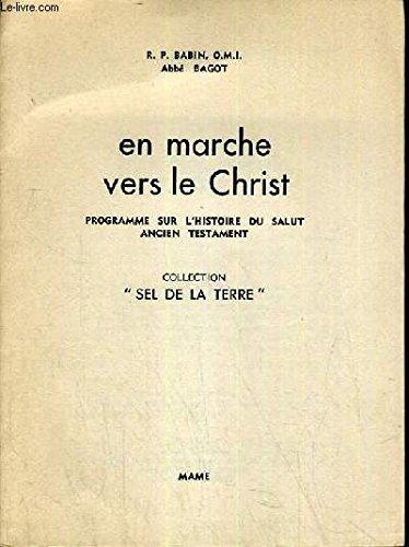 EN MARCHE VERS LE CHRIST - PROGRAMME SUR L'HISTOIRE DU SALUT ANCIEN TESTAMENT / COLLECTION