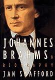 Johannes Brahms: a Biography by Jan Swafford (1997-10-01)