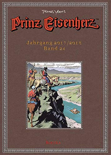 Prinz Eisenherz. Yeates-Jahre: Bd. 24: Jahrgang 2017/2018