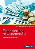 Finanzierung von Sozialunternehmen: Theorie, Praxis, Anwendung
