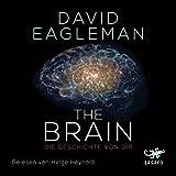 The Brain: Die Geschichte von dir - David Eagleman