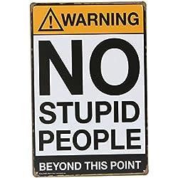 Retro Cartel de chapa lo Interesante No Stupid People Placa de pared (placa para puerta metal Publicidad Pared Cartel para bar Coffee Shop pared decoración