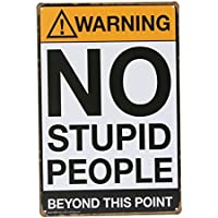 kentop Retro Cartel de chapa lo Interesante No Stupid People Placa de pared (placa para puerta metal Publicidad Pared Cartel para bar Coffee Shop pared decoración