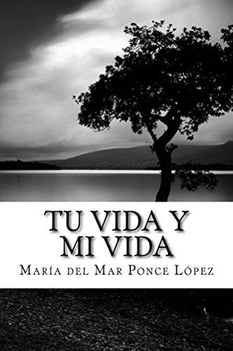 Tu vida y mi vida de [Ponce López, María del Mar]