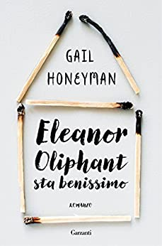 Eleanor Oliphant sta benissimo di [Honeyman, Gail]