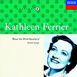 Kathleen Ferrier Vol 8: 'Blow the Wind Southerly' British Songs