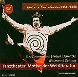 Musik in Deutschland 1950-2000. Tanztheater: Motive der Weltliteratur