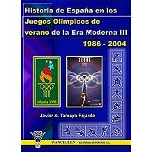 Historia de España en los Juegos Olímpicos de verano de la Era Moderna III 1986-2004 (Spanish Edition)