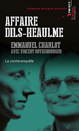 Affaire Dils-Heaulme. La Contre-enqute