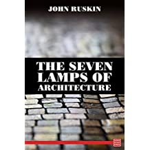 The Seven Lamps of Architecture (English Edition)