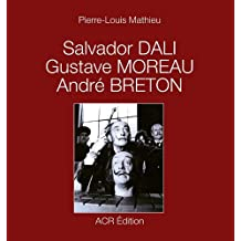 Salvador Dali, Gustave Moreau, André Breton